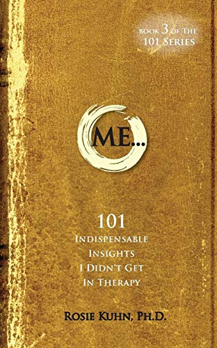 ME… 101 Indispensable Insights I Didn't Get in Therapy