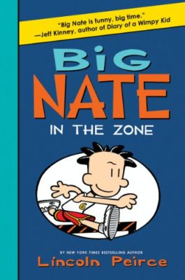 Big Nate In The Zone . . . Lincoln Peirce