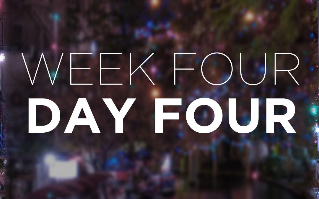 Week Four; Day Four