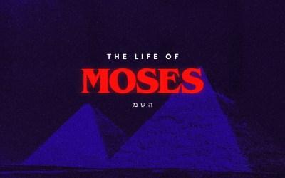 Life of Moses: Week 12