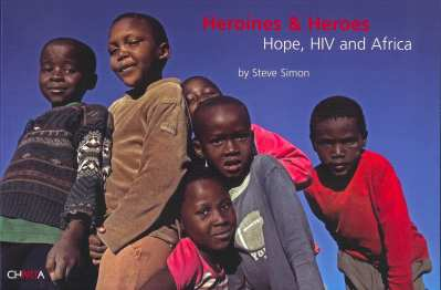 Heroines & Heroes: Hope, HIV & Africa