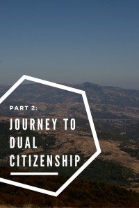 Part 2: Journey to Dual Citizenship
