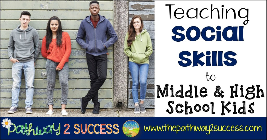 Teaching Social Skills to Middle and High School Kids blog