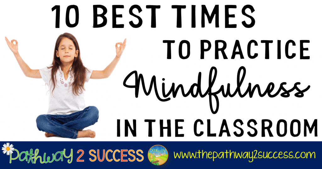 10 Best Times to Practice Mindfulness