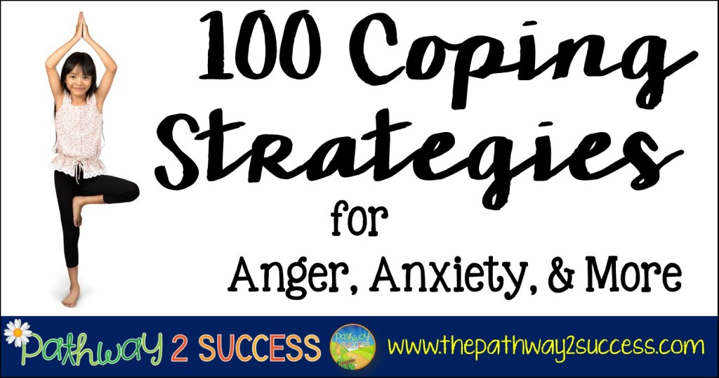 100 Coping Strategies For Anger Anxiety And More