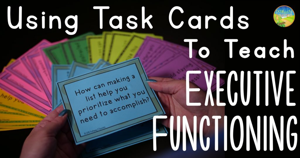 Using Task Cards to Teach Executive Functioning