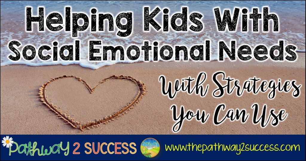 Helping Kids with Social Emotional Needs