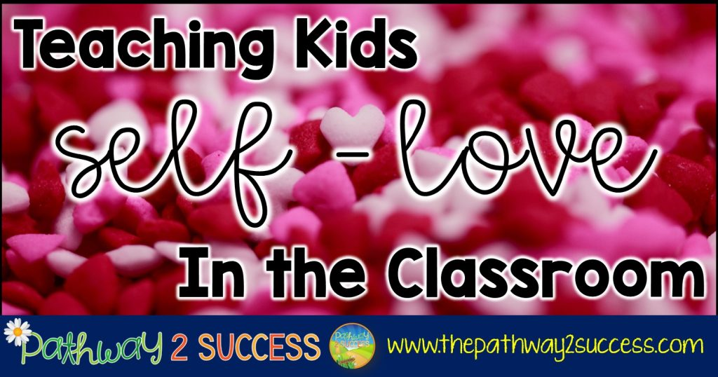 Teaching Kids Self-Love in the Classroom