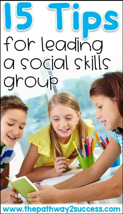 15 Tips for Leading a Social Skills Group with kids and young adults. You can use these strategies as a special educator, social worker, or counselor helping kids build the social skills they need!