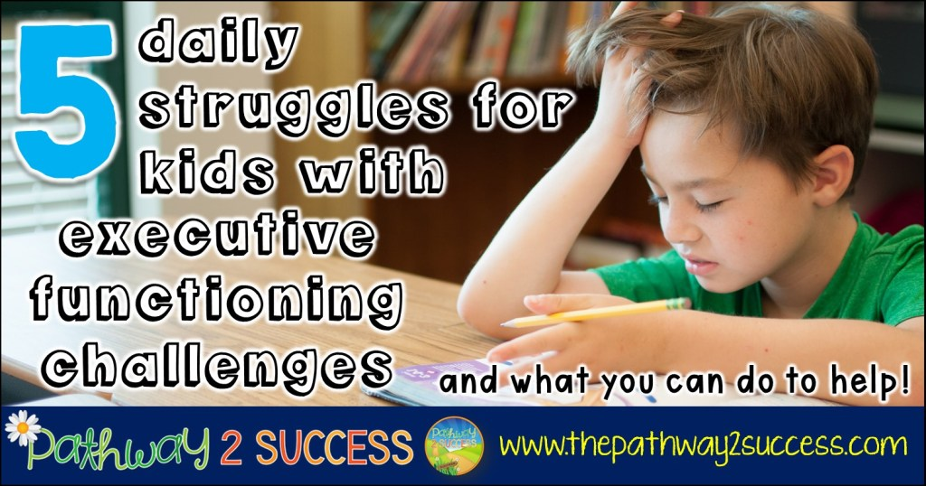 5 Daily Struggles for Kids with Executive Functioning Challenges and what you can do to help! #adhd #executivefunctioning #specialeducation