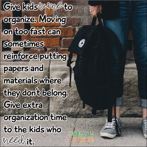 Help kids and teens get organized with their schoolwork and materials by giving them the time they need! #organization #teens #middleschool #adhd #pathway2success