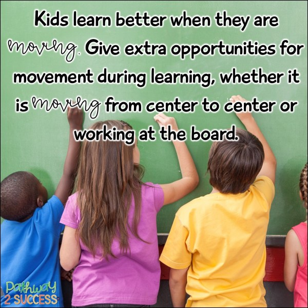 Strategies for helping kids with executive functioning challenges - Kids learn better when they are moving. Give extra opportunities for movement during learning, whether it is moving from center to center or working at the board. #executivefunctioning #pathway2success