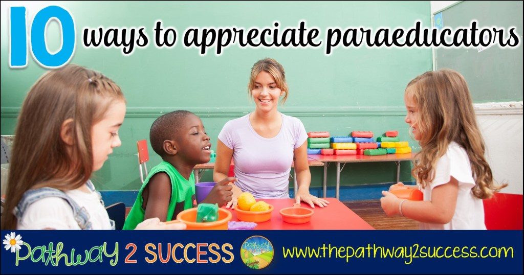 10 ways to appreciate, support, and value our paraeducators in schools! Paraprofessionals (also known as paraeducators) are the foundation of schools and supporting kids with special education needs. Let's appreciate them!