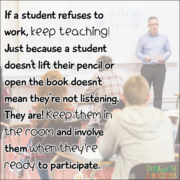 Strategies and ideas for what to do when a student refuses to complete work. Ideas for elementary, middle, and high school teachers to help kids and teens who are oppositional about completing work in class. #specialeducation #pathway2success