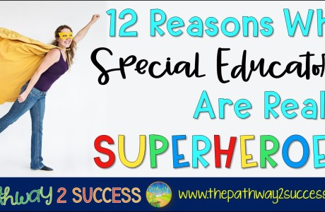 12 Reasons Why Special Educators are Really Superheroes