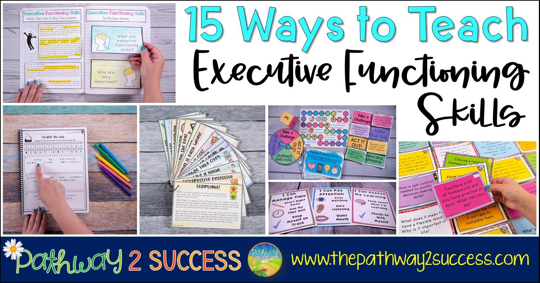 15 Ways To Teach Executive Functioning Skills