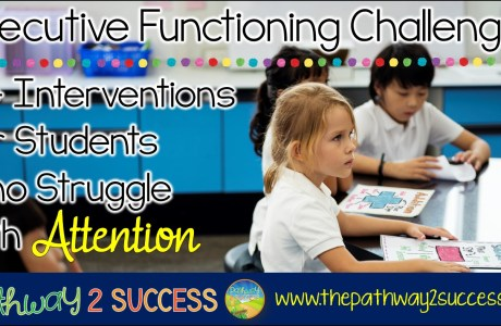 Interventions for Executive Functioning Challenges: Attention