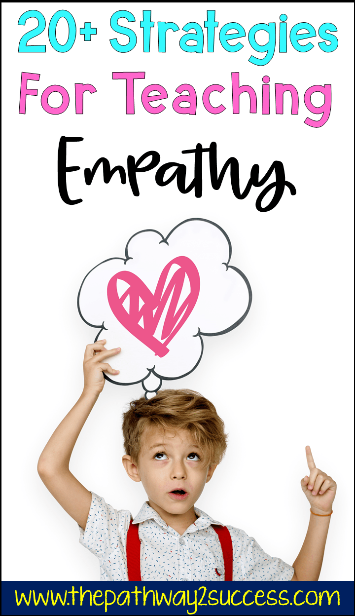 Use these strategies and ideas to teach and build empathy with kids and young adults! Learners who have a lack of empathy can struggle with other social skills. Help elementary, middle, and high school kids build these skills by using literature, teaching lessons, practicing with games, and more. Also includes a free printable lesson for kids and teens. Helpful for kids with ADHD, autism, and other needs. #socialskills #empathy #pathway2success