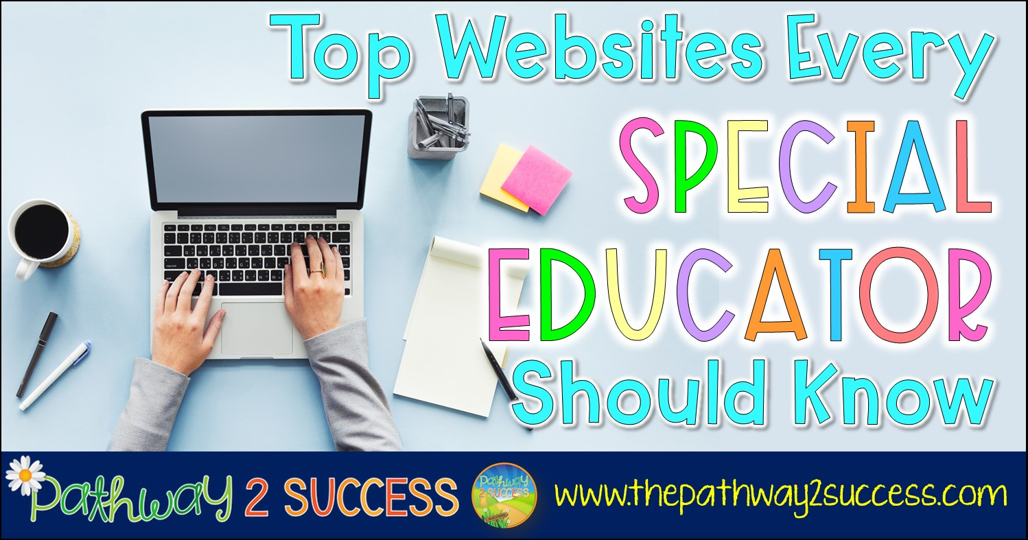 Special educations need to visit these top websites to help with developing lesson plans, planning assessments, progress monitoring, providing behavioral interventions, and much more. Lots of free content, lessons, and ideas! #specialeducation #pathway2success