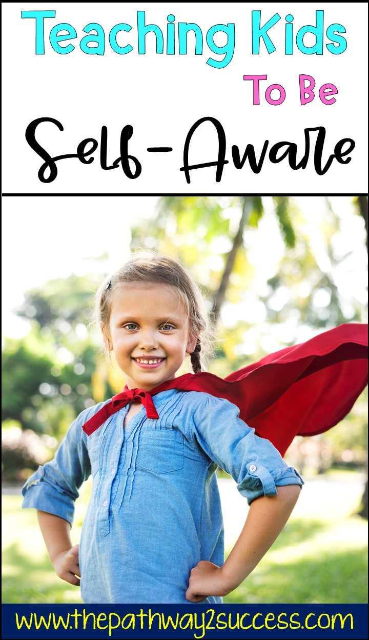 Teaching kids to be more self-aware can help them develop confidence, understand emotions, and work towards individual goals. Teachers can use these strategies and printable activities to help kids develop self-awareness and focus on social emotional learning. #sel #socialemotionallearning #pathway2success