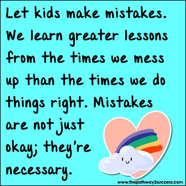 Let kids make mistakes