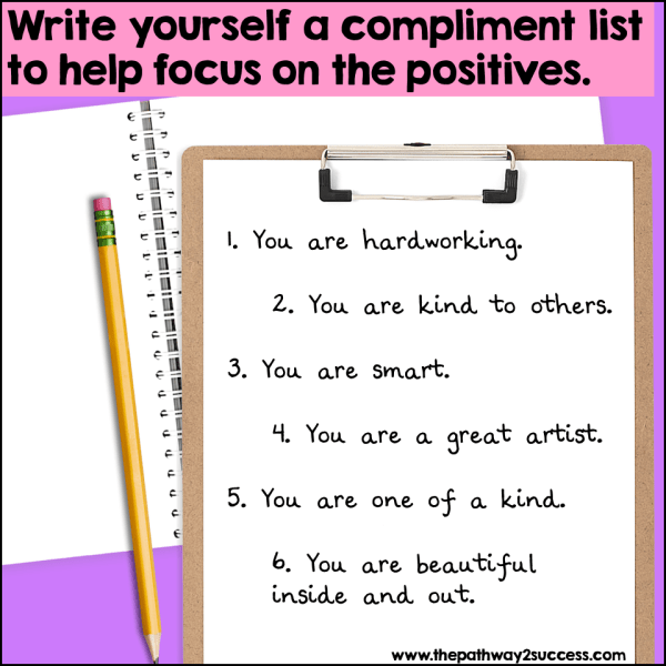 Grab a notebook or just a piece of paper and write out compliments about yourself. This can actually be a challenge for some learners, but helps them focus on the positives while clearing the mind.