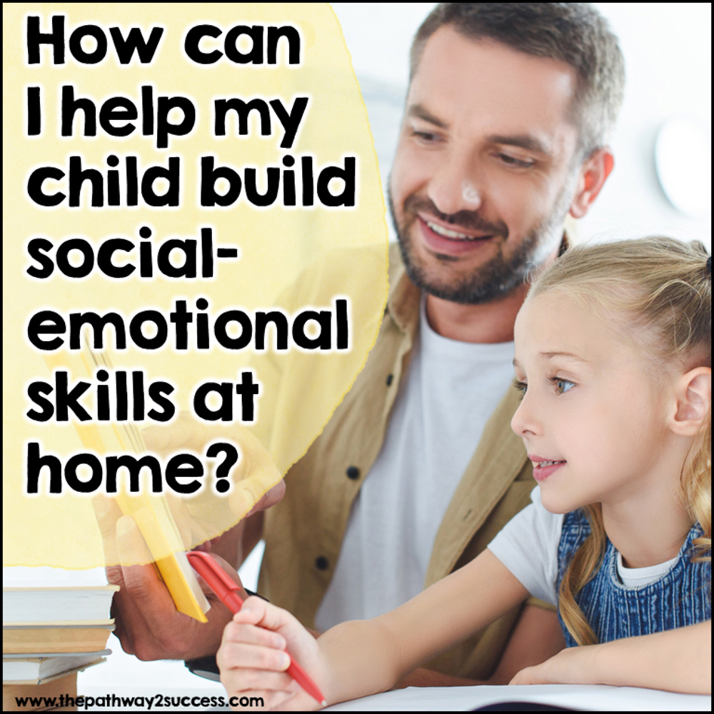How can I build social emotional skills at home for my child?