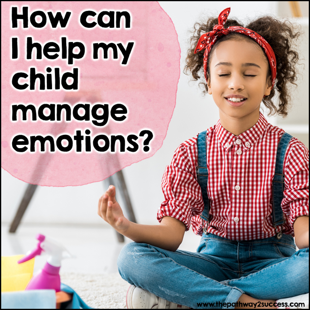 How can I help my child manage their emotions?