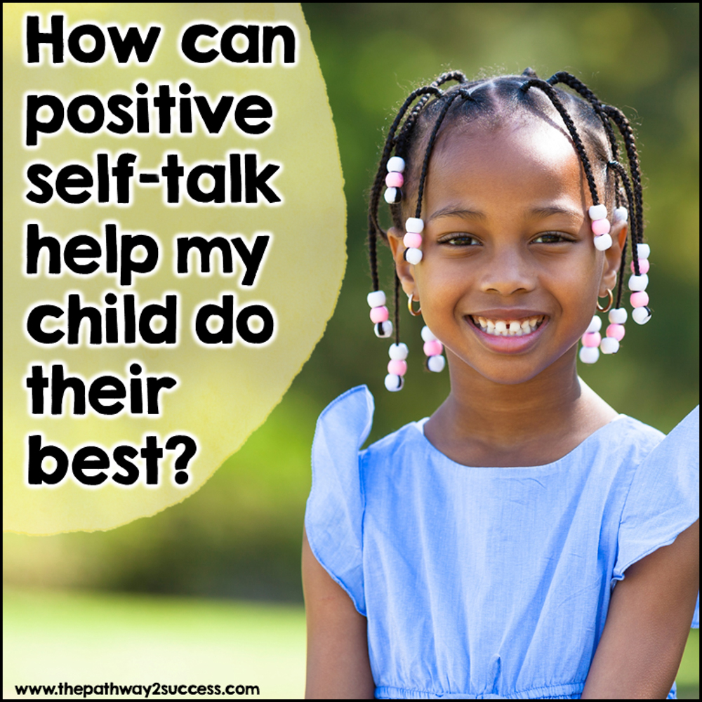 How can positive self-talk help my child do their best?