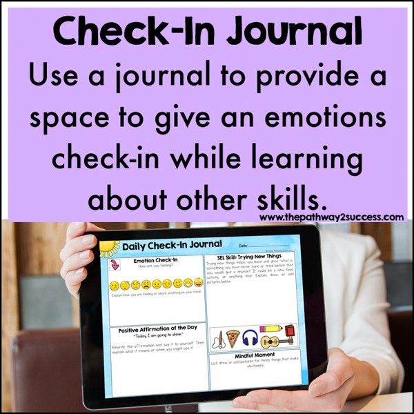 SEL Check-In Journal. Try a daily do-now journal that integrate social-emotional skills with an emotions check-in, affirmations, and mindfulness all in one. This daily SEL Check-in Journal has prompts for the entire year. It's a simple, structured, and meaningful way to start each day with a SEL focus.