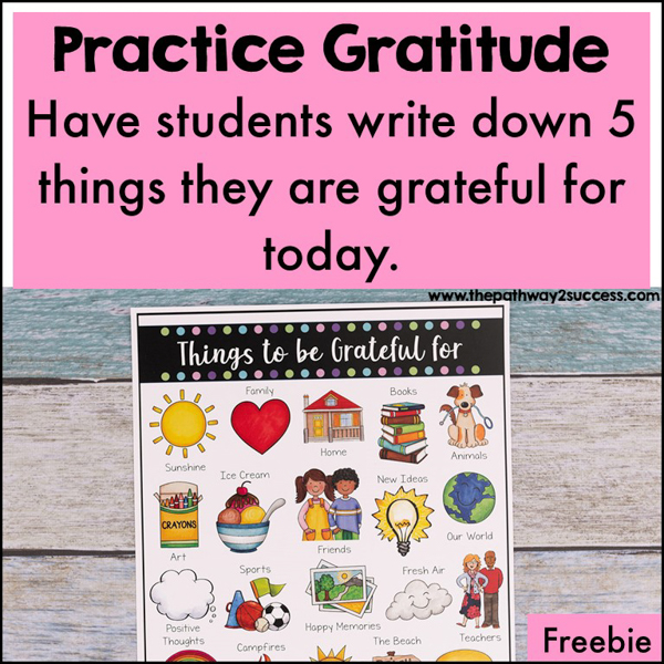 Have students write down five things they are grateful for today. These can be big things, like family or friends. They can also be seemingly small things to be thankful for, such as a comfortable chair in school or the way the fall air smells.