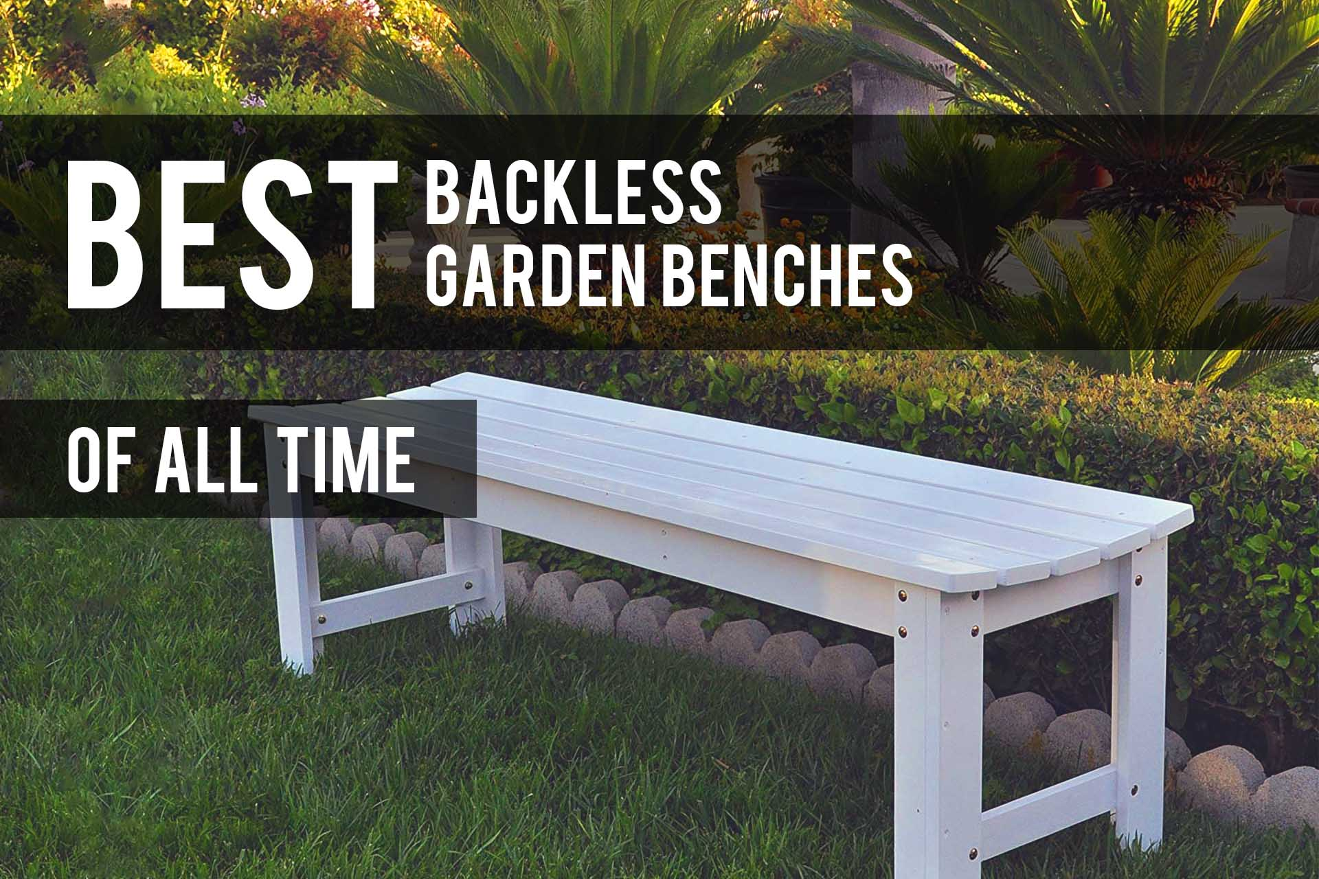 Peachy Best Backless Garden Benches 2019 Reviews The Patio Pro Andrewgaddart Wooden Chair Designs For Living Room Andrewgaddartcom