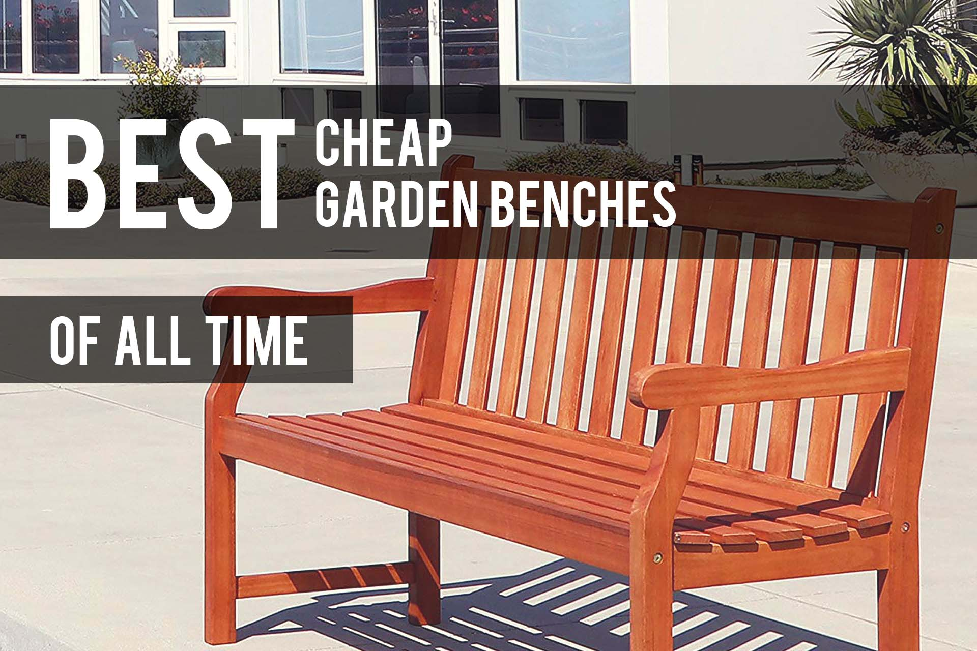 Enjoyable Best Cheap Garden Benches 2019 Reviews The Patio Pro Lamtechconsult Wood Chair Design Ideas Lamtechconsultcom