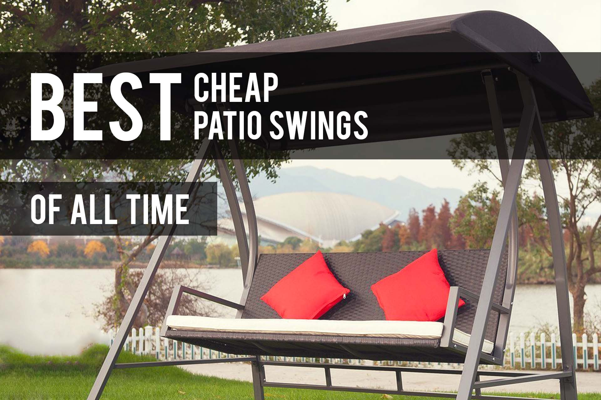 The Patio Pro & Best Cheap Patio Swings 2019 (Reviews) - The Patio Pro