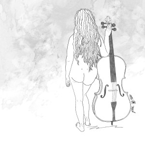 Pencil sketch of a nude woman from behind. She's standing next to a cello with her long dreads hanging down to the small of her back. Her body shape mirrors that of the cello.