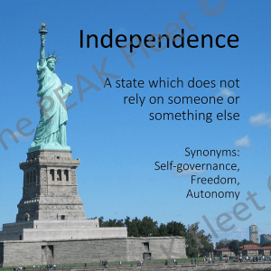 Independence: A state which does not rely on someone or something else.