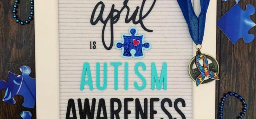 APRIL IS AUTISM AWARENESS