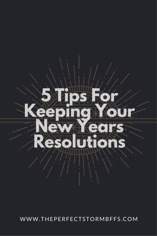 5 Tips For Keeping Your New Years Resolutions