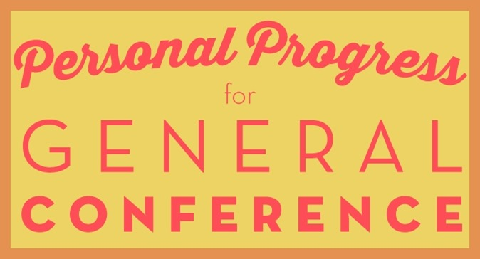 Personal Progress for General Conference