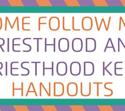 Come Follow Me: Priesthood and Priesthood Keys Handouts