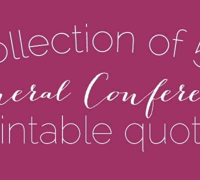 Collection of 50 General Conference Printable Quotes