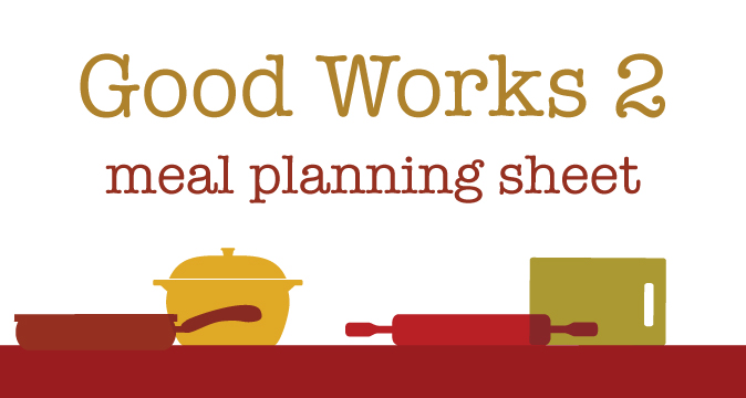 Good Works 2 Meal Planning Sheet