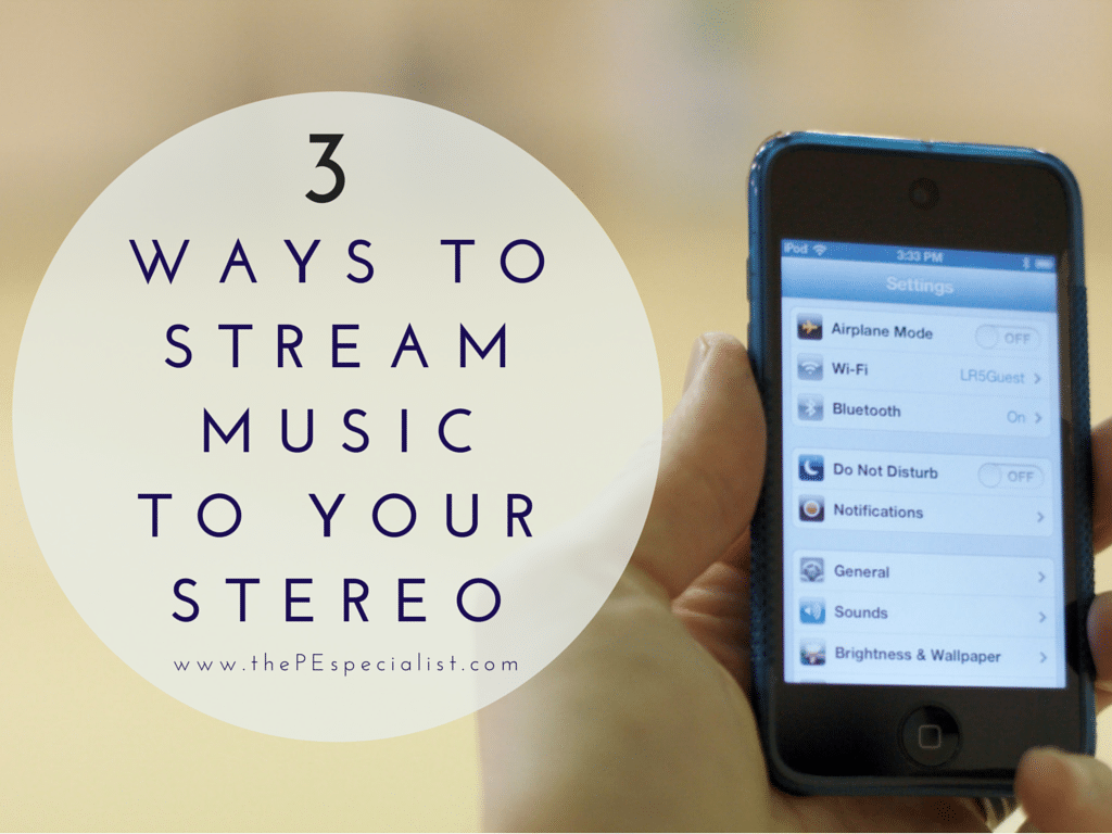 3 Ways to Stream Music to Your Stereo