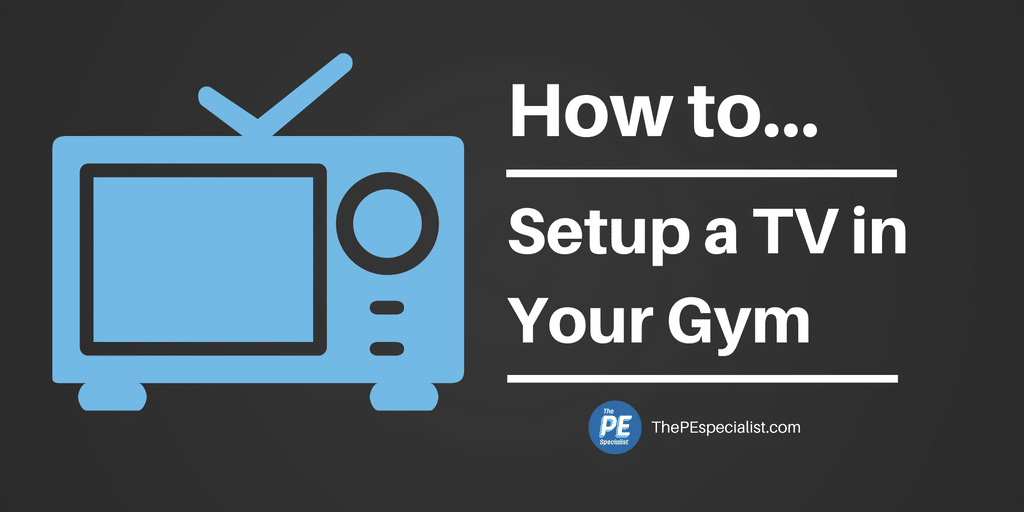 How To Setup a TV in Your Gym