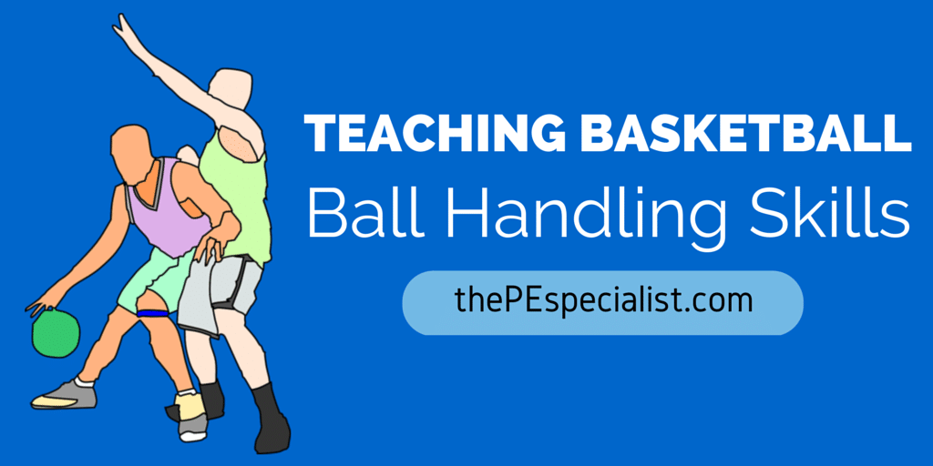 Teaching Basketball – Ball Handling & Dribbling