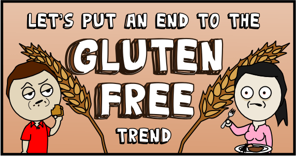 Let's put an end to the gluten-free trend (header)