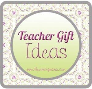 Gifts for Teachers www.thepinningmama.com