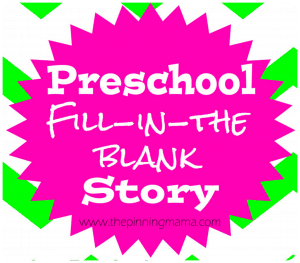 Mad Libs Style Story for Preschoolers by www.thepinningmama.com
