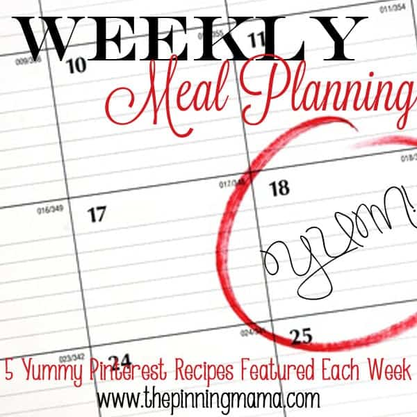 5 yummy pinterest recipes eatured each week on Weekly Meal Planning by www.thepinningmama.com