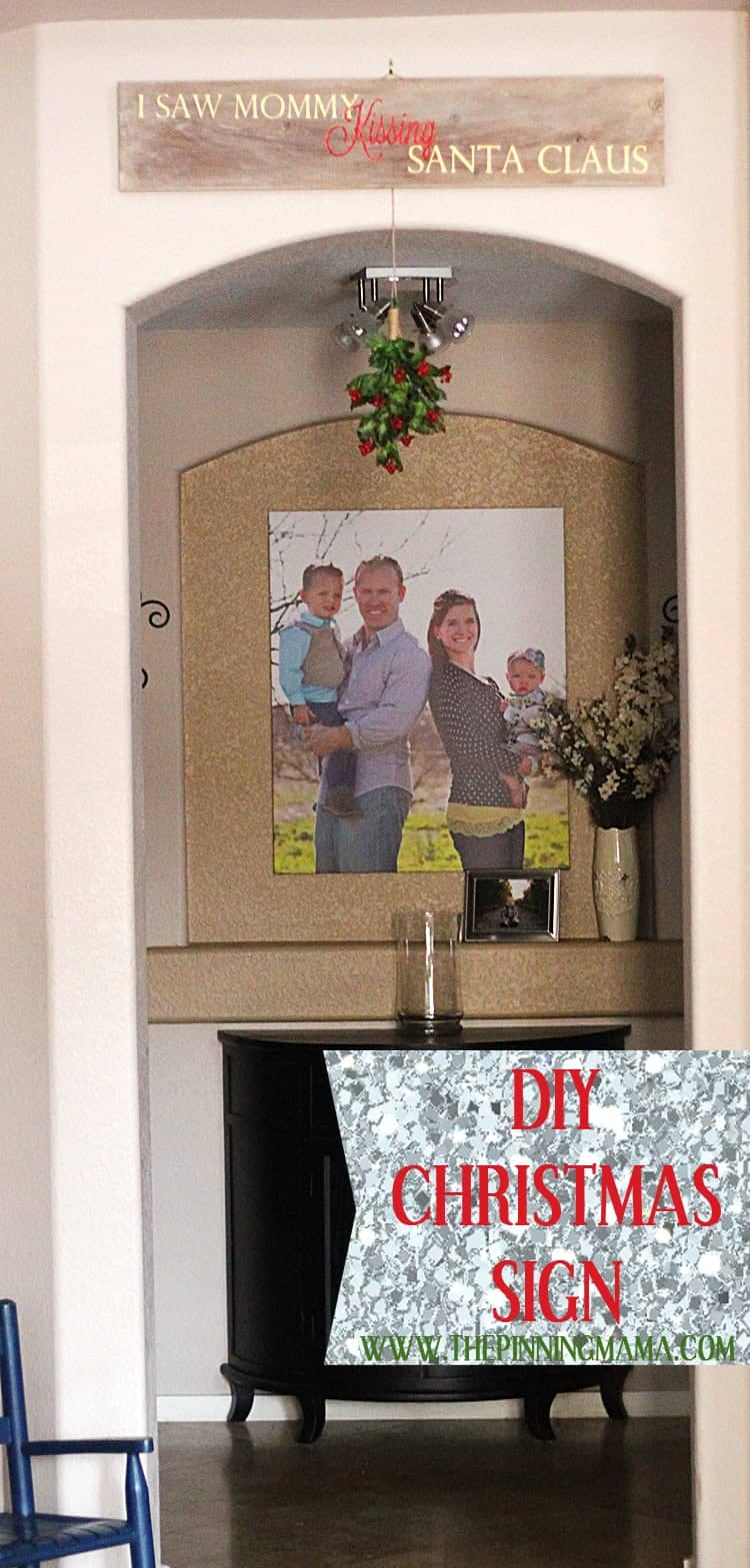DIY Wooden Christmas Sign: I Saw Mommy Kissing Santa Claus